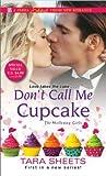 Don't Call Me Cupcake by Tara Sheets