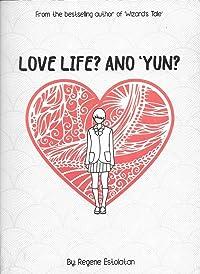 Love Life? Ano 'Yun?
