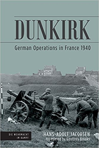 Dunkirk: German Operations in France 1940  by  Hans-Adolf Jacobsen