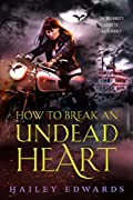 How to Break an Undead Heart (The Beginner's Guide to Necromancy, #3)