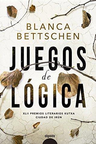 portada de la novela distópica Juegos de lógica, de Blanca Bettschen