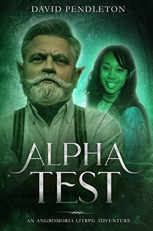 Alpha Test, Angromoria, Book 1 - David R. Pendleton
