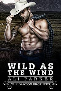 Wild as the Wind (Dawson Brothers #2)