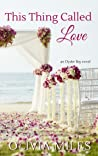 This Thing Called Love (Oyster Bay, #4)