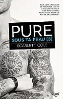 Pure (Sous ta peau, #3)
