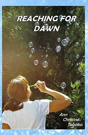 Reaching for Dawn by Ann-Christine Tabaka