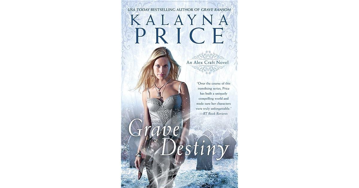 Grave Destiny Alex Craft 6 By Kalayna Price
