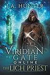 The Lich Priest (Viridian Gate Online #5)
