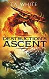 Destruction's Ascent (Dragon Ridden Chronicles, #3)