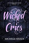 Wicked Cries: Book 1 in the Wicked Cries Series