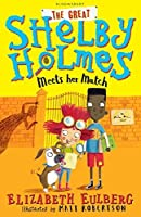 The Great Shelby Holmes Meets Her Match (Great Shelby Holmes 2)