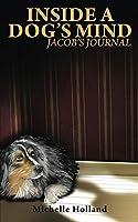 Inside A Dog's Mind: Jacob's Journal