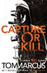 Capture or Kill (Matt Logan #1)