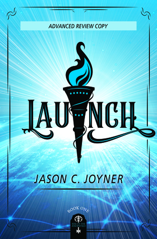 Launch (Rise of the Anointed, #1)
