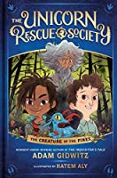 The Creature of the Pines (The Unicorn Rescue Society #1)