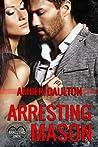 Arresting Mason (Arresting Onyx, #1)