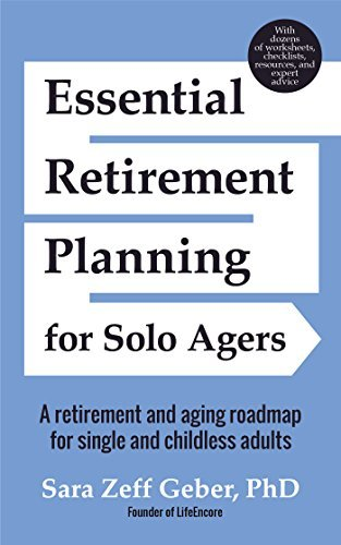 Essential Retirement Planning for Solo Agers  A Retirement and Aging Roadmap for Single and Childless Adults