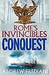 Conquest: An epic historical adventure novel (Rome's Invincibles Book 4)