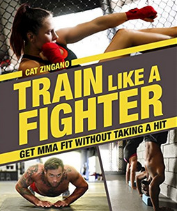 Train Like a Fighter Get MMA Fit Without Taking a Hit