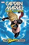 Captain Marvel: Carol Danvers - The Ms. Marvel Years Vol. 1