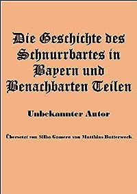 Die Geschichte des Schnurrbartes in Bayern und Benachbarten Teilen