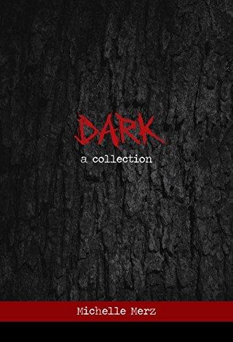 Dark: a collection  by  Michelle Merz