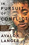 In Pursuit of Conflict [Paperback] [Feb 16, 2018] Langer, Avalok