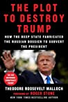 The Plot to Destroy Trump by Theodore Roosevelt Malloch