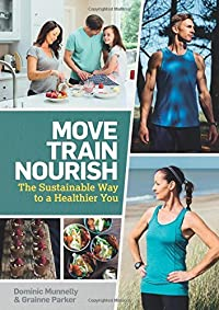 Move, Train, Nourish: The Sustainable Way to a Healthier You