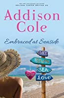 Embraced at Seaside (Sweet with Heat: Seaside Summers) (Volume 8)