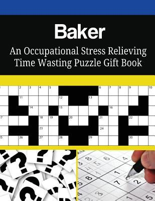 Baker an Occupational Stress Relieving Time Wasting Puzzle Gift Book