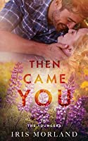 Then Came You (The Youngers, #1)