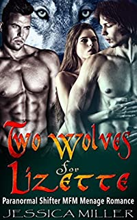Two Wolves For Lizette: Paranormal Shifter MFM Menage Romance