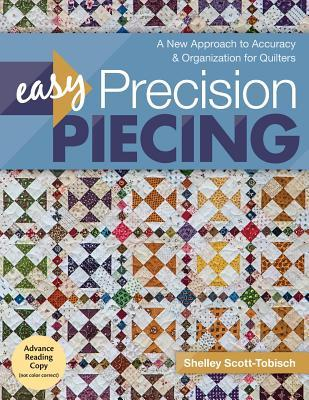 Easy Precision Piecing A New Approach to Accuracy & Organization for Quilters