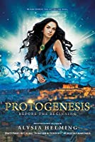 Protogenesis: Before the Beginning (The Protogena Chronicles, #1)