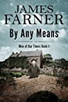 By Any Means (Men of Our Times #1)