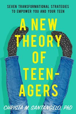 A New Theory of Teenagers by Christa Santangelo
