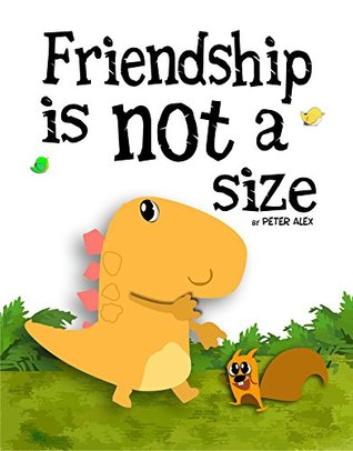 Friendship is not a size by Peter Alex
