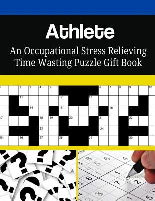 Athlete an Occupational Stress Relieving Time Wasting Puzzle Gift Book
