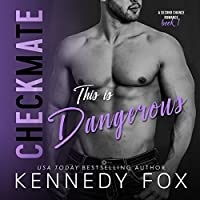 This is Dangerous (Checkmate Duet, #5; Logan & Kayla, #1)