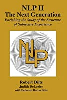 Nlp II: The Next Generation: Enriching the Study of the Structure of Subjective Experience