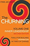 The Churning Volume 1, Inner Leadership, Second Edition: Tools for Building Inspiration in Times of Change
