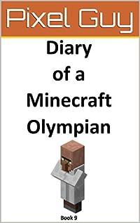 Diary of a Minecraft Olympian 9 (Minecraft Olympian Series)