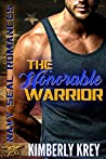 The Honorable Warrior (Navy SEAL Romances)