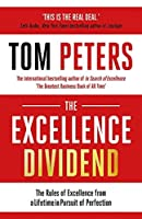 The Excellence Dividend: Principles for Prospering in Turbulent Times from a Lifetime in Pursuit of Excellence