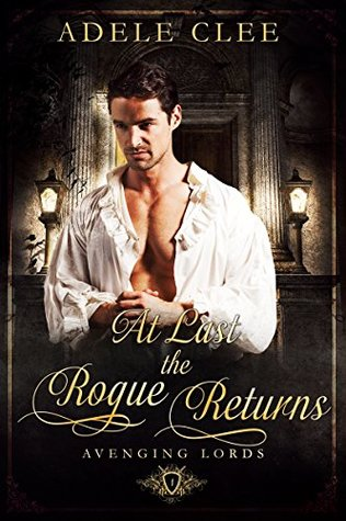 At Last the Rogue Returns (Avenging Lords, #1)