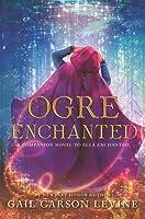 Ogre Enchanted (Ella Enchanted, #0.5)