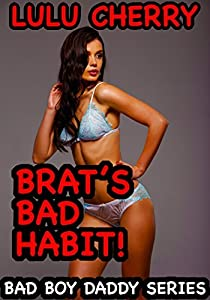 Brat's Bad Habit: First Time Taboo with Man of the House (Bad Boy Daddy Book 4)