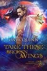 Take These Broken Wings (Destiny Paramortals #5)