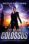 Eye of the Colossus: A Steampunk Space Opera Adventure (A Holly Drake Job, #1)